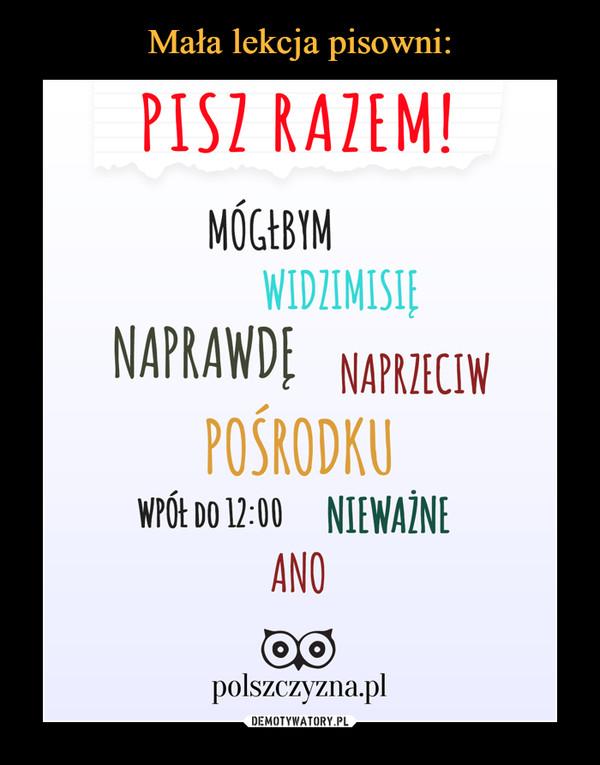 –  PISZ RAZEM!MOCEBYMWIDZIMISIENAPRAWDE NAPRZECIWPOSRODKUWPOt DO 12:00 NIEWAŽNEANOpolszczyzna.pl
