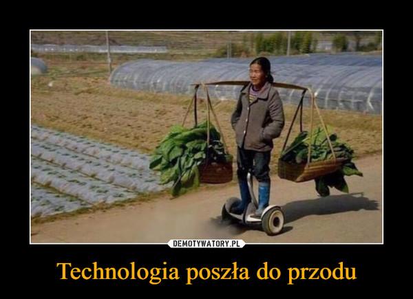 Technologia poszła do przodu –