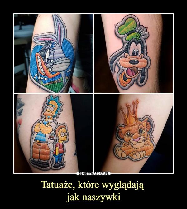 Tatuaże, które wyglądają jak naszywki –