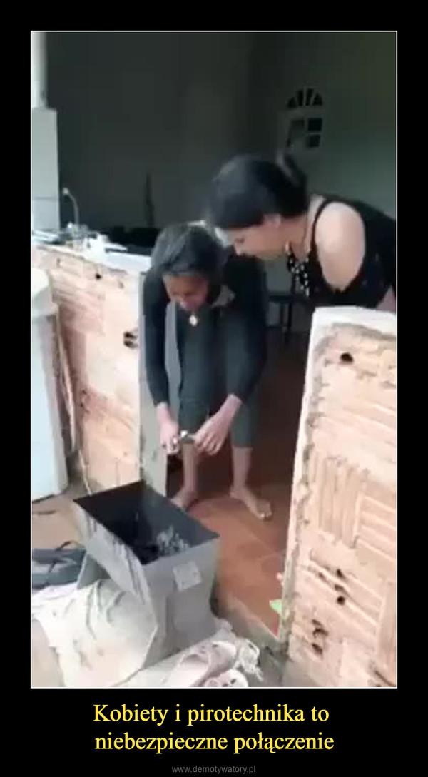 Kobiety i pirotechnika to niebezpieczne połączenie –