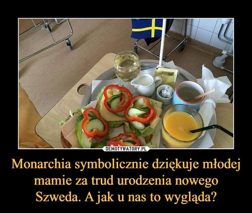 Monarchia symbolicznie dziękuje młodej mamie za trud urodzenia nowego Szweda. A jak u nas to wygląda?