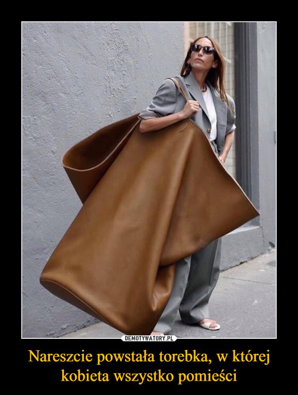 Nareszcie powstała torebka, w której kobieta wszystko pomieści –