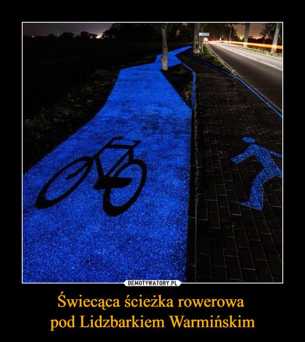 Świecąca ścieżka rowerowa pod Lidzbarkiem Warmińskim –