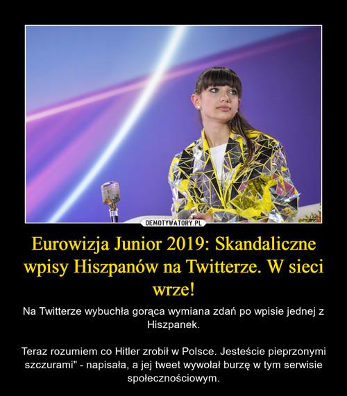 Eurowizja Junior 2019: Skandaliczne wpisy Hiszpanów na Twitterze. W sieci wrze!