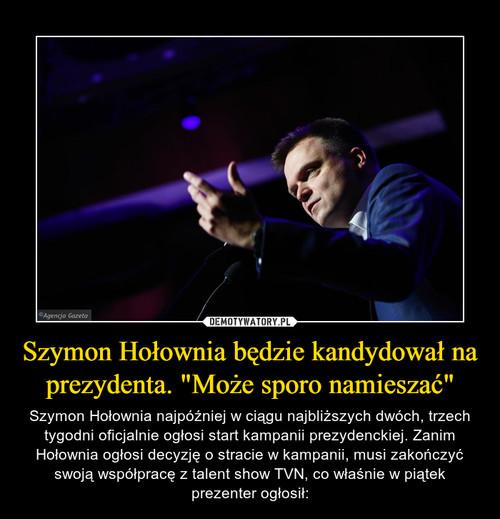 """Szymon Hołownia będzie kandydował na prezydenta. """"Może sporo namieszać"""""""