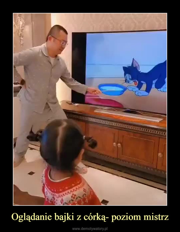 Oglądanie bajki z córką- poziom mistrz –
