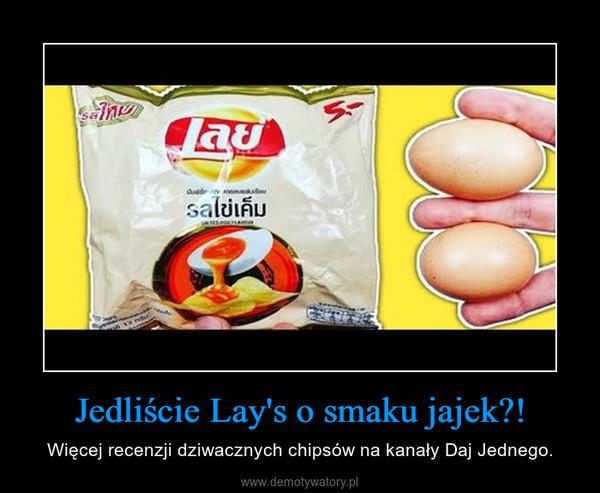 Jedliście Lay's o smaku jajek?! – Więcej recenzji dziwacznych chipsów na kanały Daj Jednego.