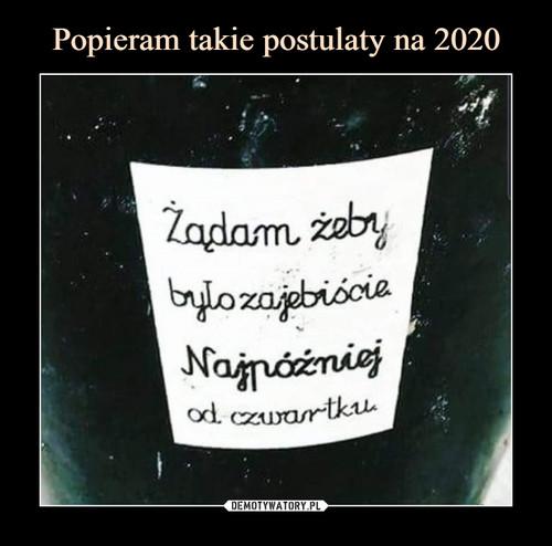 Popieram takie postulaty na 2020
