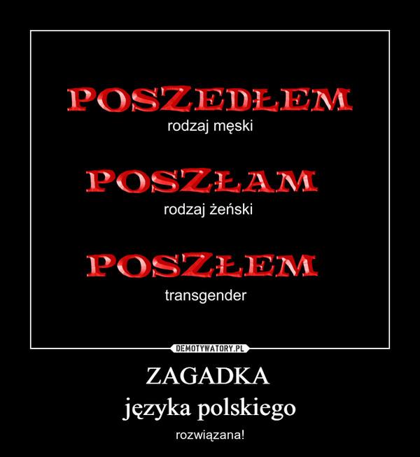 ZAGADKA języka polskiego – rozwiązana!