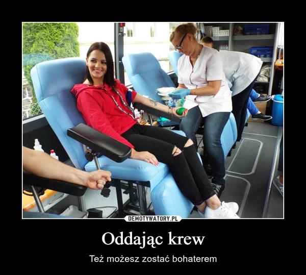 Oddając krew – Też możesz zostać bohaterem