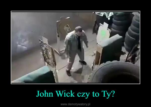 John Wick czy to Ty? –