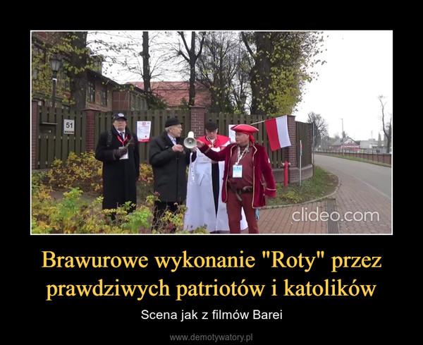 """Brawurowe wykonanie """"Roty"""" przez prawdziwych patriotów i katolików – Scena jak z filmów Barei"""