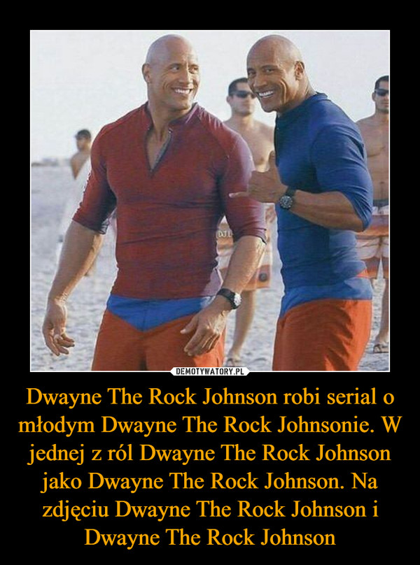 Dwayne The Rock Johnson robi serial o młodym Dwayne The Rock Johnsonie. W jednej z ról Dwayne The Rock Johnson jako Dwayne The Rock Johnson. Na zdjęciu Dwayne The Rock Johnson i Dwayne The Rock Johnson –