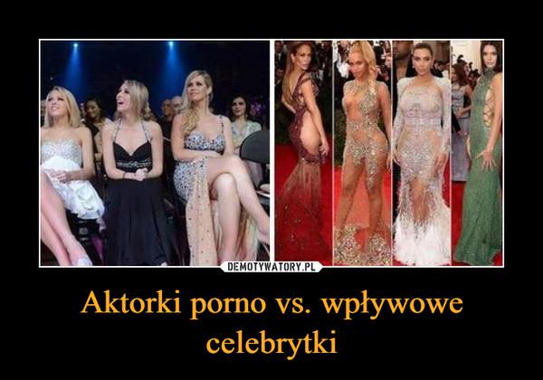 Aktorki porno vs. wpływowe celebrytki –