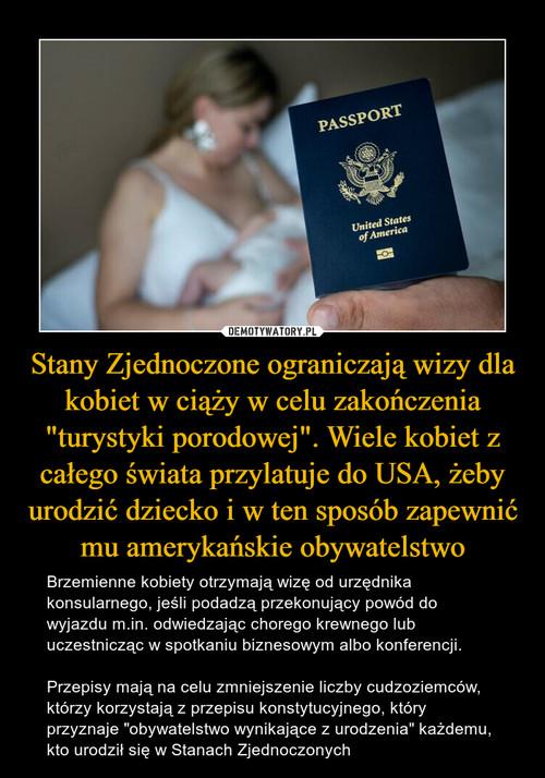 """Stany Zjednoczone ograniczają wizy dla kobiet w ciąży w celu zakończenia """"turystyki porodowej"""". Wiele kobiet z całego świata przylatuje do USA, żeby urodzić dziecko i w ten sposób zapewnić mu amerykańskie obywatelstwo"""