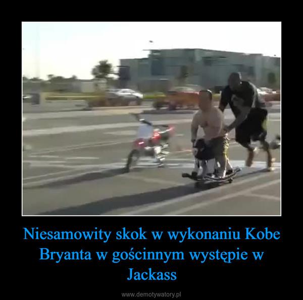 Niesamowity skok w wykonaniu Kobe Bryanta w gościnnym występie w Jackass –