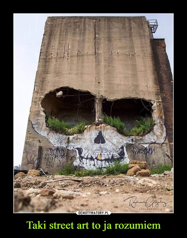 Taki street art to ja rozumiem –