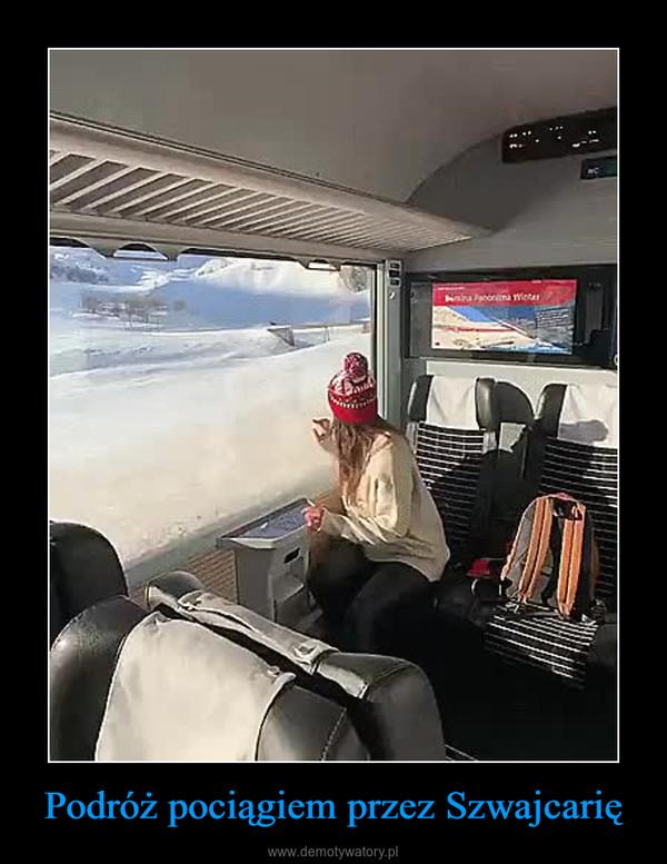 Podróż pociągiem przez Szwajcarię –