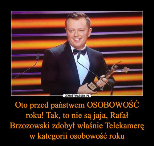 Oto przed państwem OSOBOWOŚĆ roku! Tak, to nie są jaja, Rafał Brzozowski zdobył właśnie Telekamerę w kategorii osobowość roku