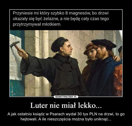 Luter nie miał lekko...