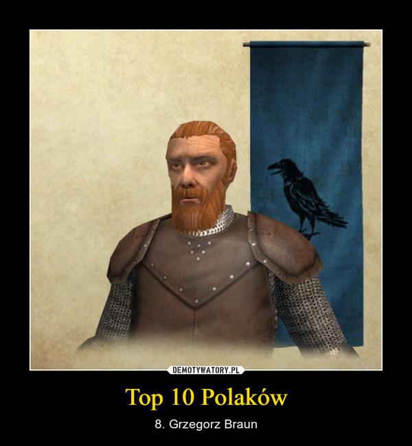 Top 10 Polaków – 8. Grzegorz Braun
