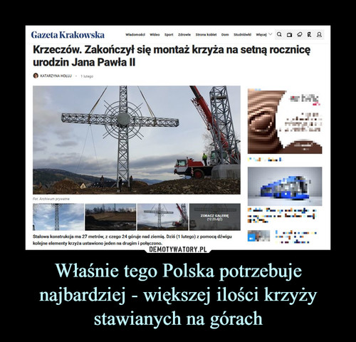 Właśnie tego Polska potrzebuje najbardziej - większej ilości krzyży stawianych na górach