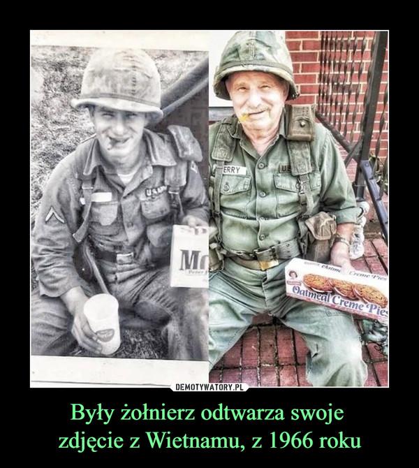Były żołnierz odtwarza swoje zdjęcie z Wietnamu, z 1966 roku –