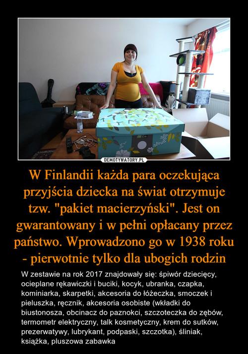 """W Finlandii każda para oczekująca przyjścia dziecka na świat otrzymuje tzw. """"pakiet macierzyński"""". Jest on gwarantowany i w pełni opłacany przez państwo. Wprowadzono go w 1938 roku - pierwotnie tylko dla ubogich rodzin"""