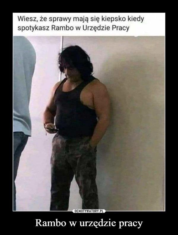 Rambo w urzędzie pracy –