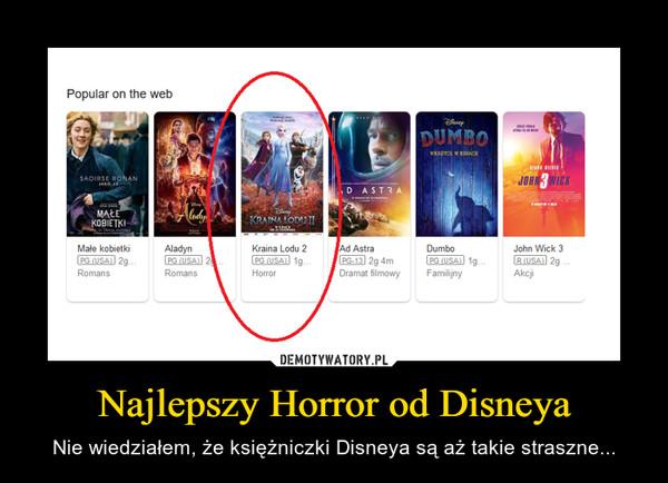Najlepszy Horror od Disneya – Nie wiedziałem, że księżniczki Disneya są aż takie straszne...
