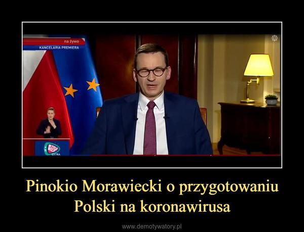Pinokio Morawiecki o przygotowaniu Polski na koronawirusa –