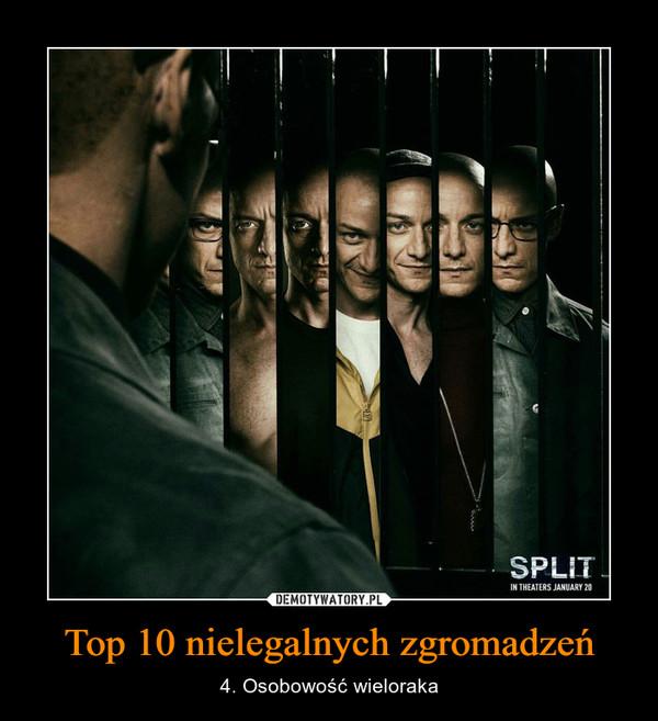 Top 10 nielegalnych zgromadzeń – 4. Osobowość wieloraka