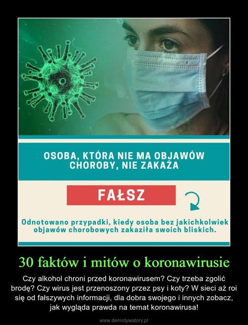 30 faktów i mitów o koronawirusie