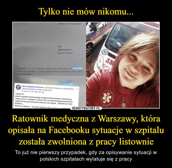 Ratownik medyczna z Warszawy, która opisała na Facebooku sytuacje w szpitalu została zwolniona z pracy listownie – To już nie pierwszy przypadek, gdy za opisywanie sytuacji w polskich szpitalach wylatuje się z pracy