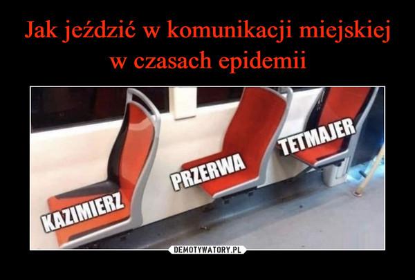 –  Kazimierz Przerwa Tetmajer