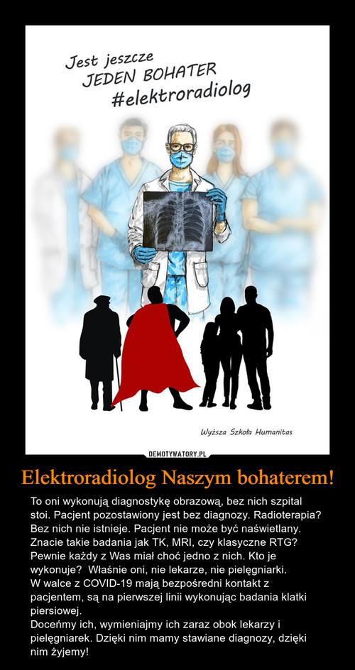 Elektroradiolog Naszym bohaterem!