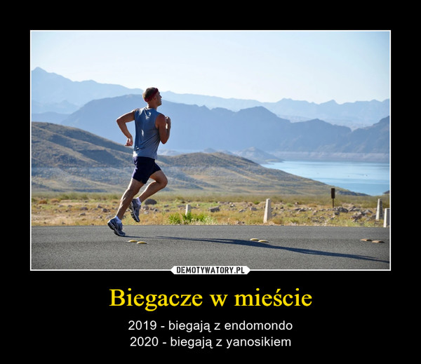 Biegacze w mieście – 2019 - biegają z endomondo2020 - biegają z yanosikiem
