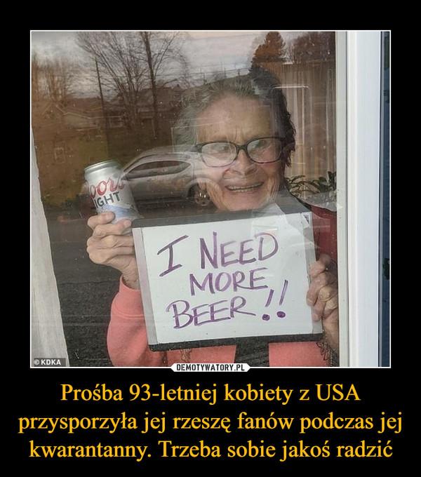 Prośba 93-letniej kobiety z USA przysporzyła jej rzeszę fanów podczas jej kwarantanny. Trzeba sobie jakoś radzić –