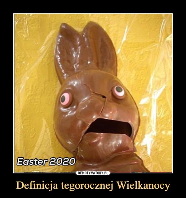 Definicja tegorocznej Wielkanocy –  Easter 2020