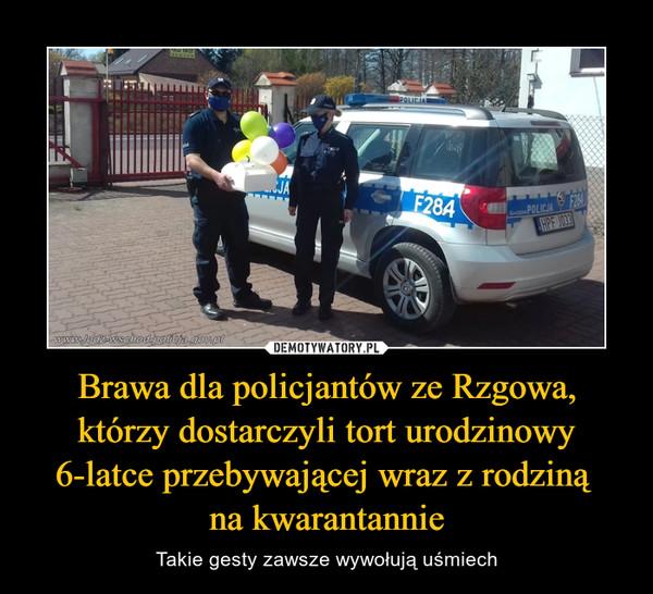 Brawa dla policjantów ze Rzgowa, którzy dostarczyli tort urodzinowy 6-latce przebywającej wraz z rodziną na kwarantannie – Takie gesty zawsze wywołują uśmiech