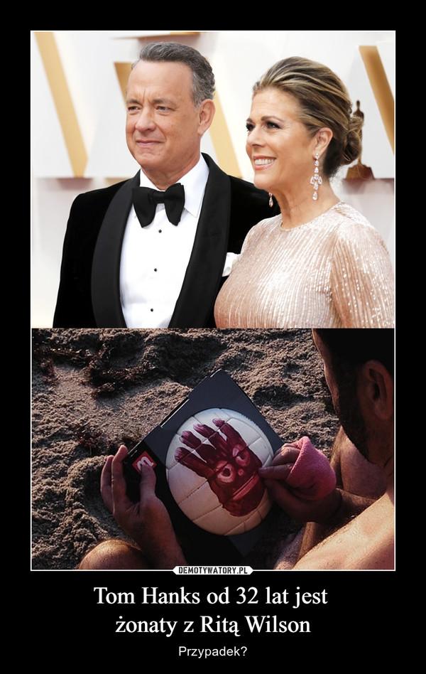 Tom Hanks od 32 lat jest żonaty z Ritą Wilson – Przypadek?