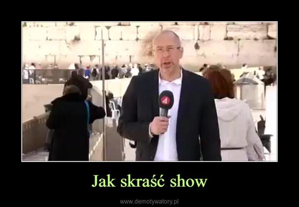 Jak skraść show –