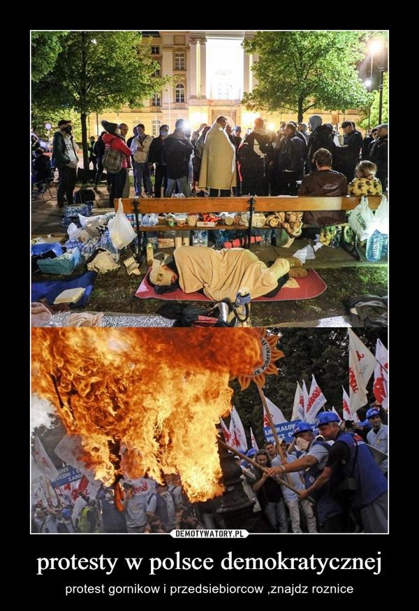 protesty w polsce demokratycznej – protest gornikow i przedsiebiorcow ,znajdz roznice