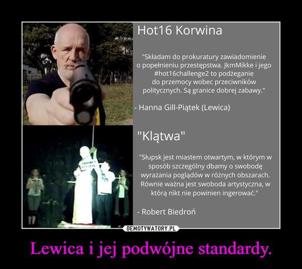 Lewica i jej podwójne standardy. –
