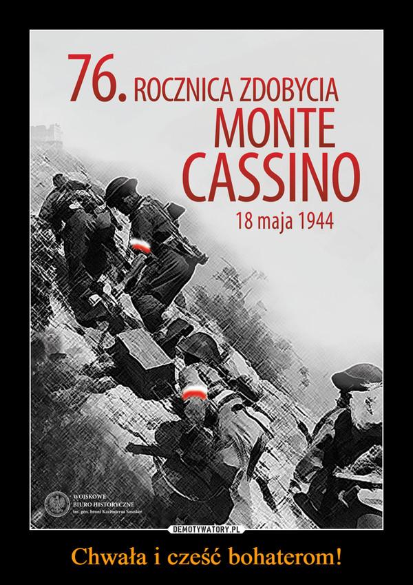 Chwała i cześć bohaterom! –  76. ROCZNICA ZDOBYCIA MONTE CASSINO18 maja 1944
