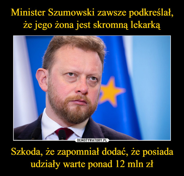 Szkoda, że zapomniał dodać, że posiada udziały warte ponad 12 mln zł –