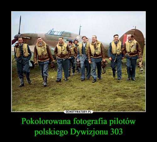 Pokolorowana fotografia pilotów polskiego Dywizjonu 303