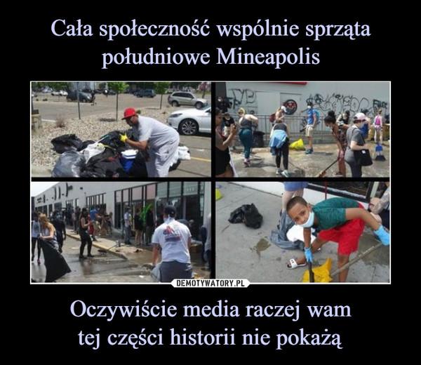 Oczywiście media raczej wamtej części historii nie pokażą –