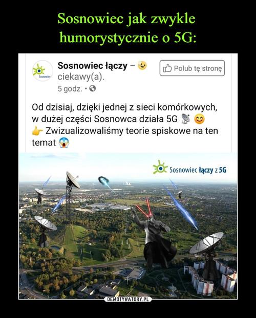 Sosnowiec jak zwykle  humorystycznie o 5G:
