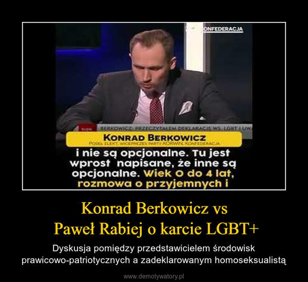 Konrad Berkowicz vs Paweł Rabiej o karcie LGBT+ – Dyskusja pomiędzy przedstawicielem środowisk prawicowo-patriotycznych a zadeklarowanym homoseksualistą